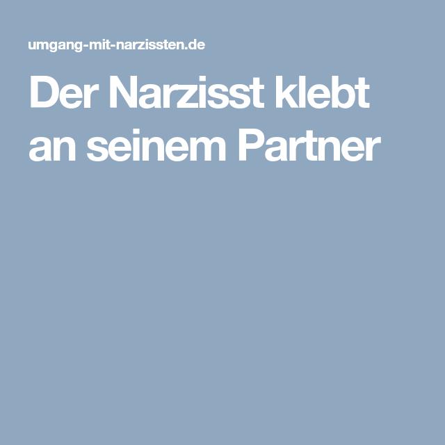 Der Narzisst klebt an seinem Partner | Narzisst