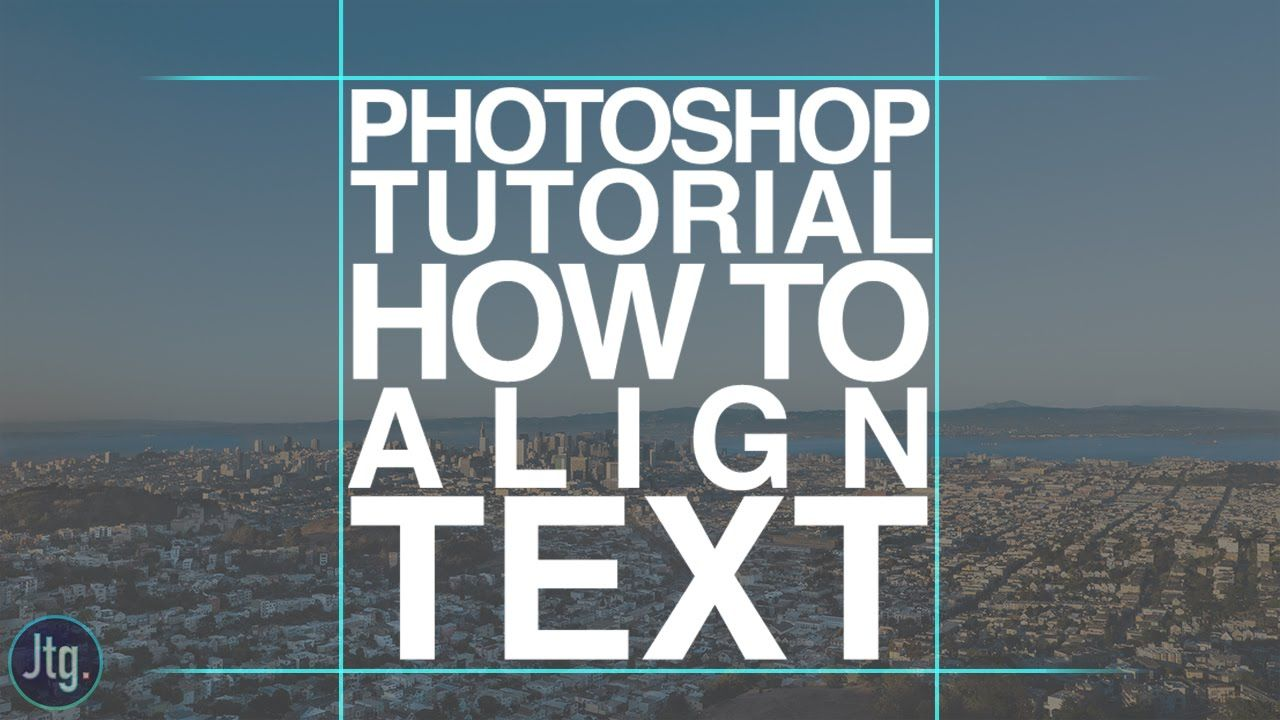 Align text in photoshop