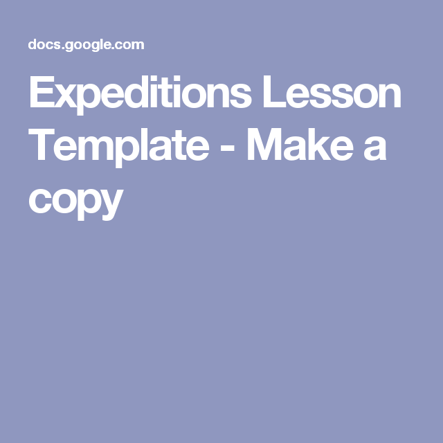3f852d61ead2 Expeditions Lesson Template - Make a copy Google Ideas