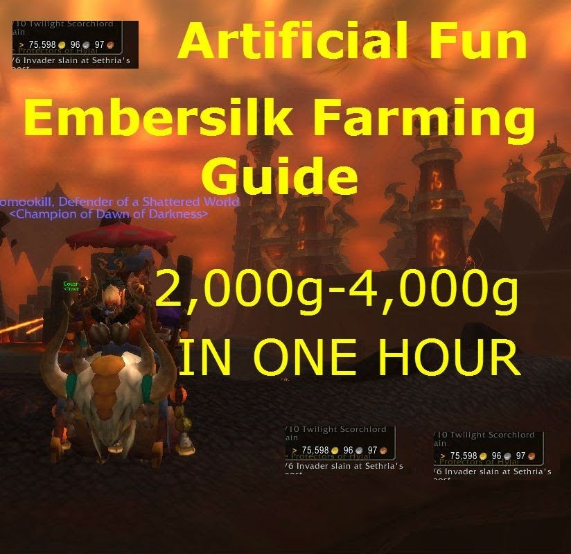 this is a link to a Embersilk Farming guide Fast and Easy (5.4.8)