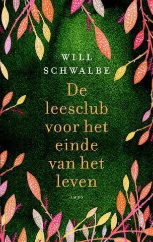 Schwalbe, Will - De leesclub voor het einde van het leven | www.schrijfplezier.eu