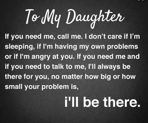 I Ll Always Be There Love Ya Doll My Daughter Quotes Daughter Quotes Mother Quotes