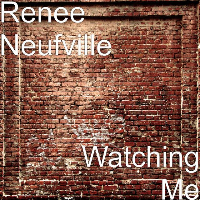 """""""Watching Me"""" by Renee Neufville Spotify music, Music is"""