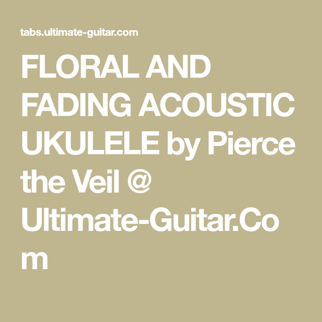Floral And Fading Acoustic Ukulele By Pierce The Veil Ultimate