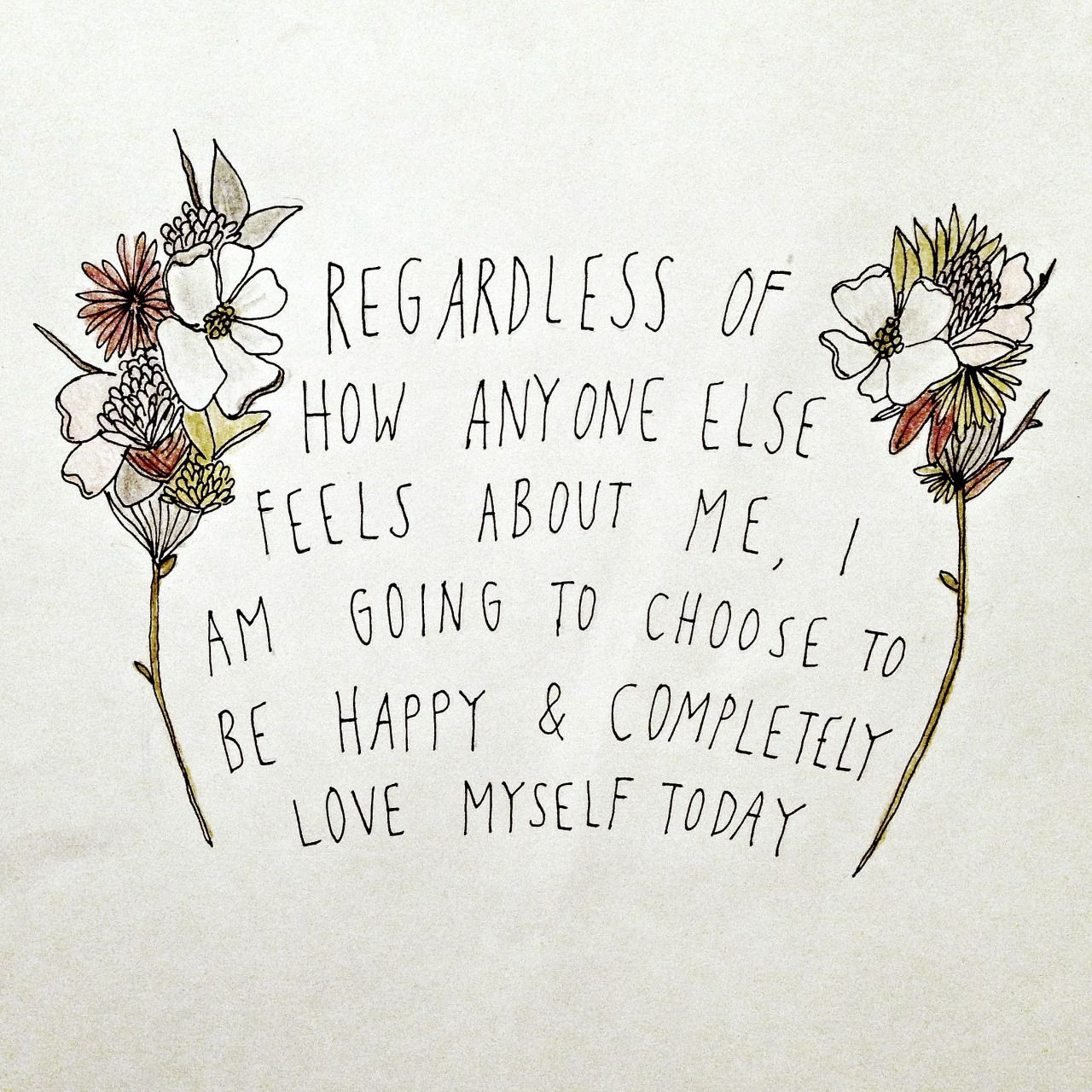 Positive Quotes Tumblr Regardless Of How Anyone Else Feels About Me I.official Tumblr .