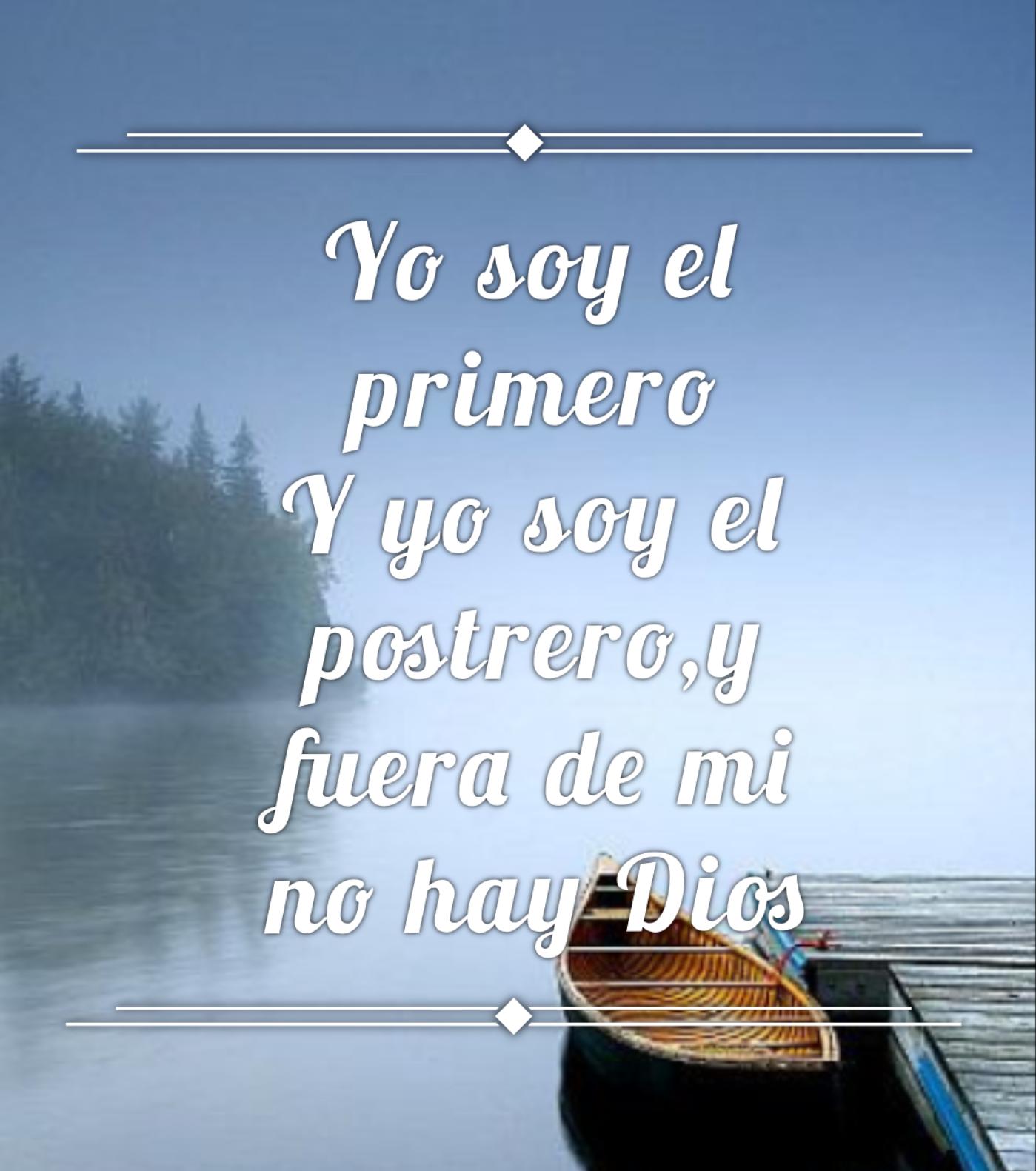 Yo Soy El Primero Y Yo Soy El Postrero Y Fuera De Mi No Hay Dios How To Make Bookmarks Bookmarks Printable My Love