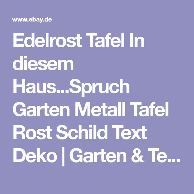 Edelrost Tafel In sem Haus Spruch Garten Metall Tafel