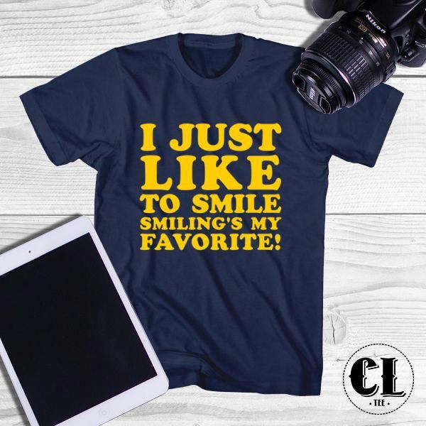 53d1dbb025071 T-Shirt I Just Like To Smile is designed by Clotee.com men women funny with  graphic quotes perfect tumblr t-shirt for Birthday …