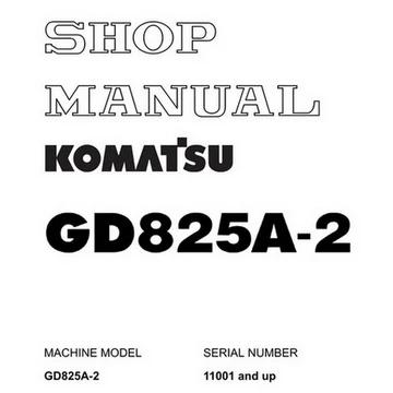 Komatsu GD825A-2 Motor Grader Shop Manual (11001 and up
