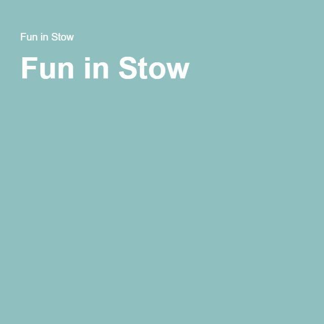 Fun in Stow