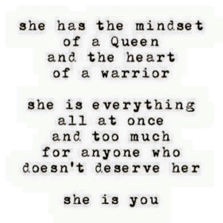 She Has The Mindset Of A Queen And The Heart Of A Warrior She Is