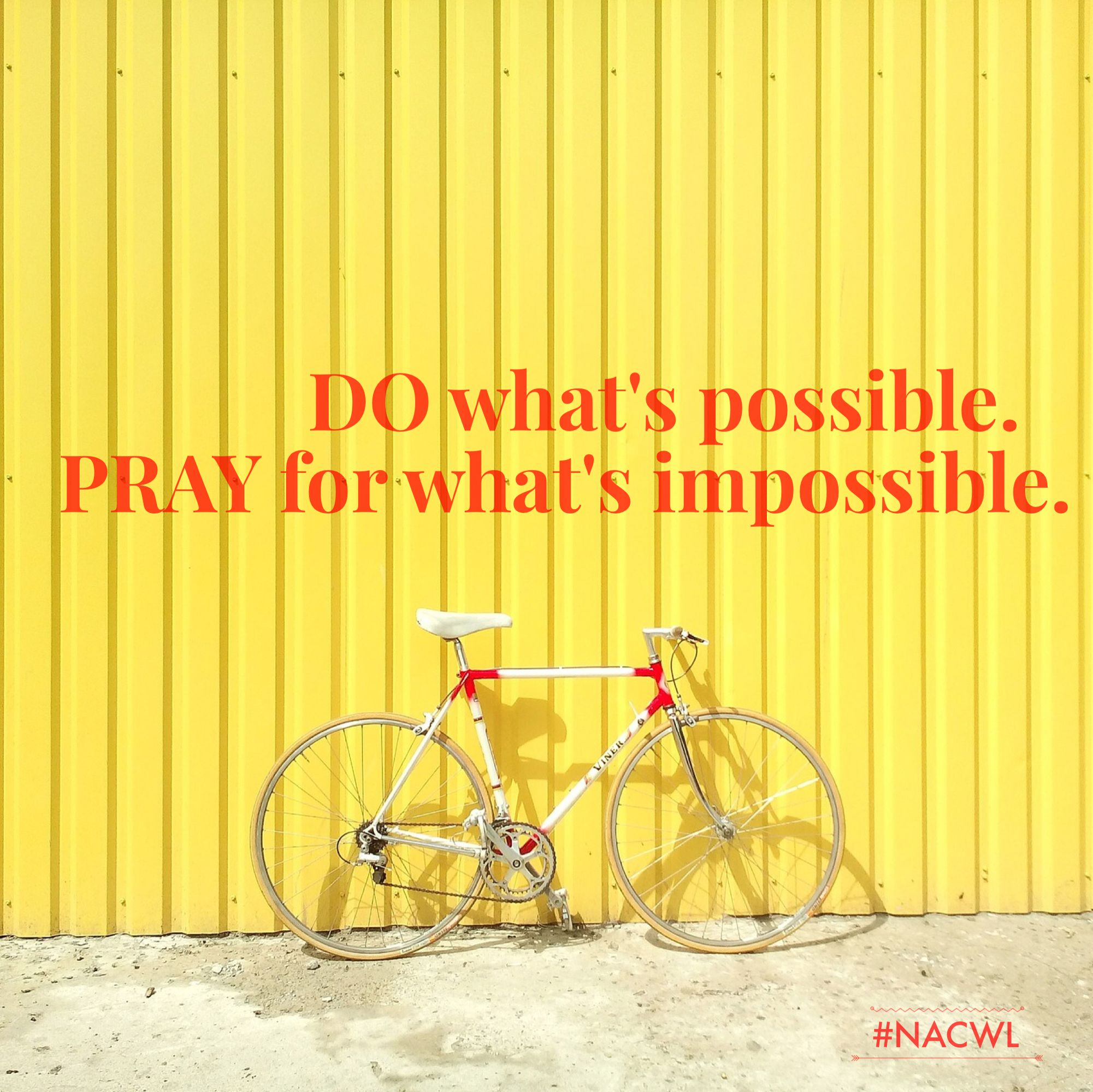 Do what's possible. Pray for what's impossible. #Action #prayer #leadership