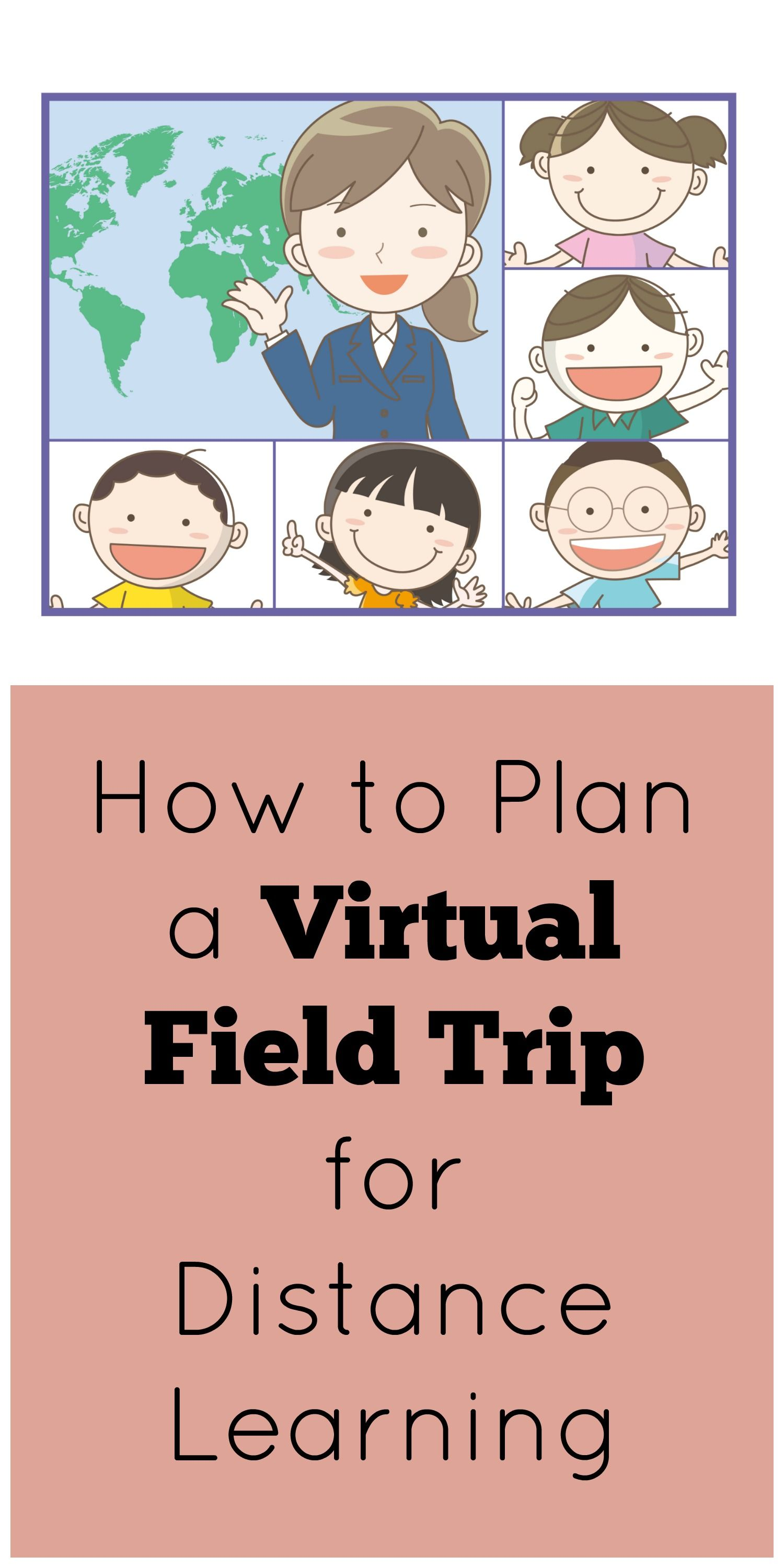 How To Plan A Virtual Field Trip For Distance Learning In
