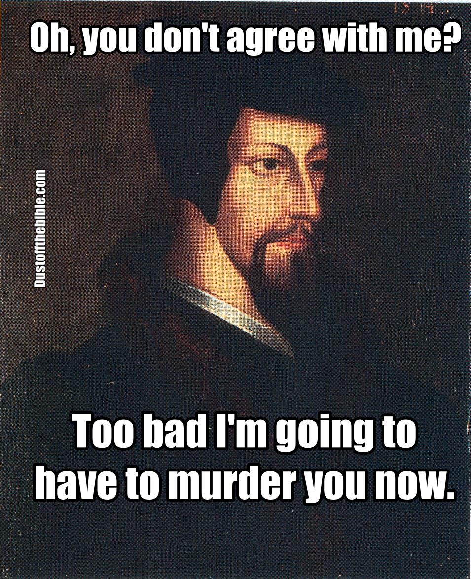05b9b930f26f59bcd599db6420be704d john calvin meme christian meme calvinism history funnies