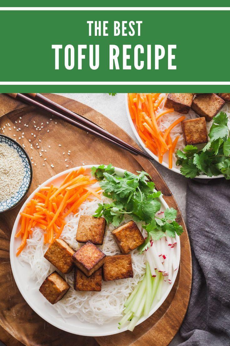 The best tofu recipe uses firm tofu marinated in simple