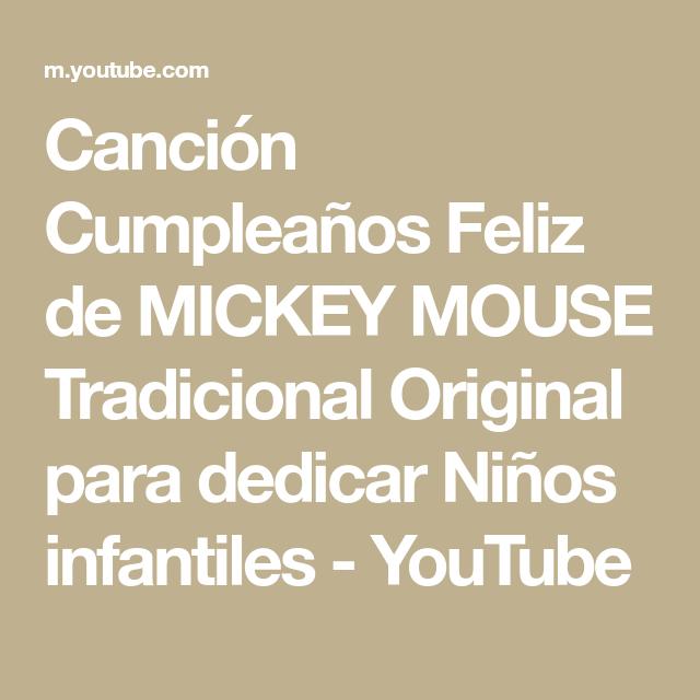Canción Cumpleaños Feliz De Mickey Mouse Tradicional Original Para Dedicar Niños Infantil Canciones De Feliz Cumpleaños Feliz Cumpleaños Feliz Cumpleaños Madre