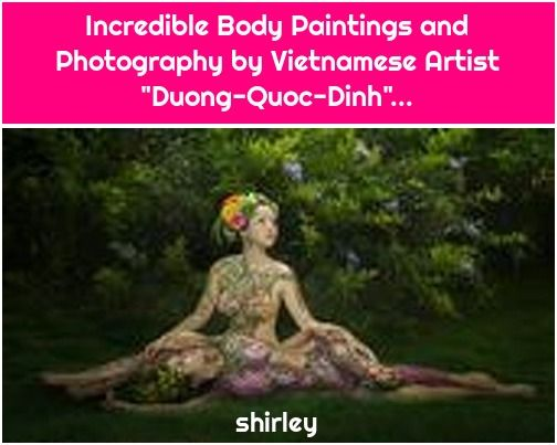 """Photo of Incredible Body Paintings and Photography by Vietnamese Artist """"Duong-Quoc-Dinh""""…"""