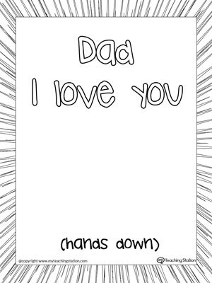 Dad I Love You Hands Down Printable Page | Summer ...
