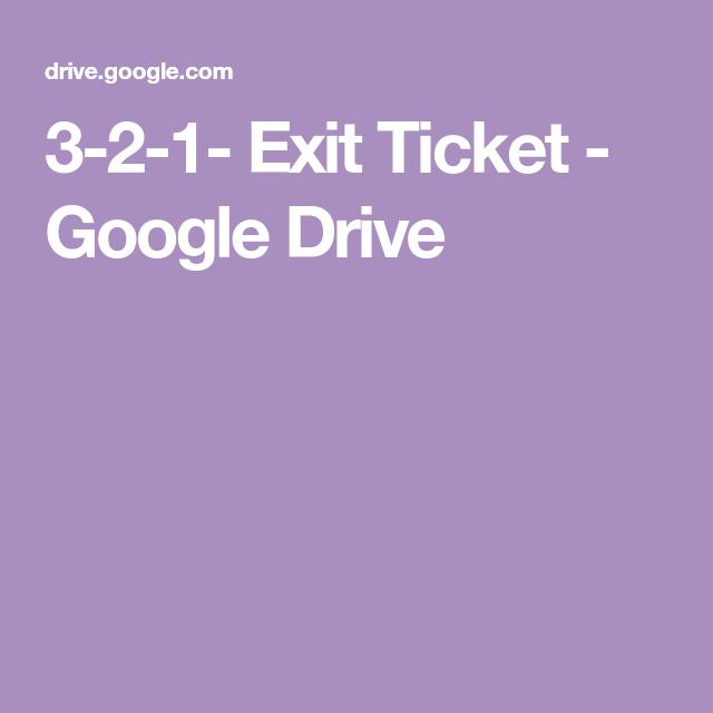 3 2 1 Exit Ticket Google Drive Exit Tickets Exit Ticket