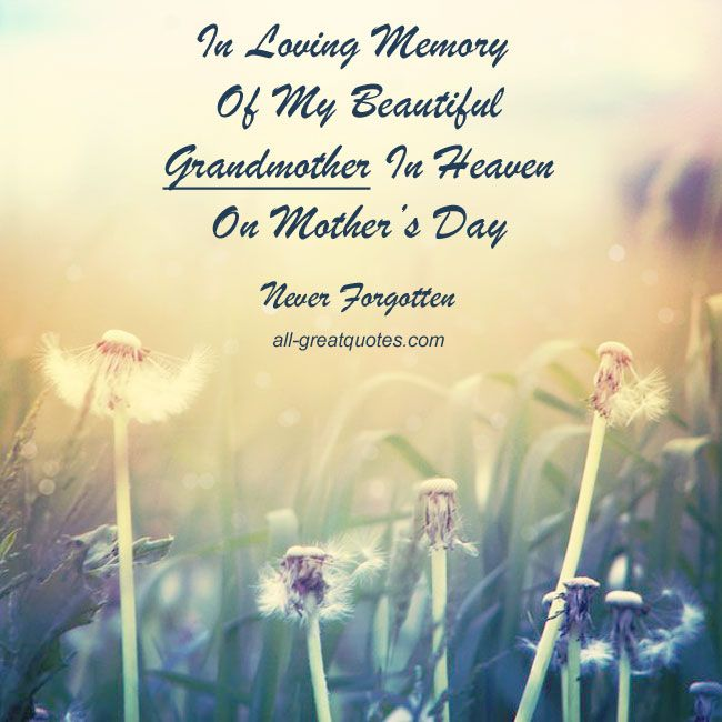 For My Grandmother In Heaven Mom In Heaven Quotes Mother S Day In Heaven Mom In Heaven