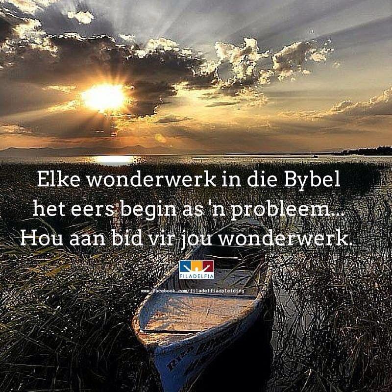 Elke wonderwerk in die Bybel het eers begin as 'n probleem.... Hou aan bid vir jou wonderwerk.