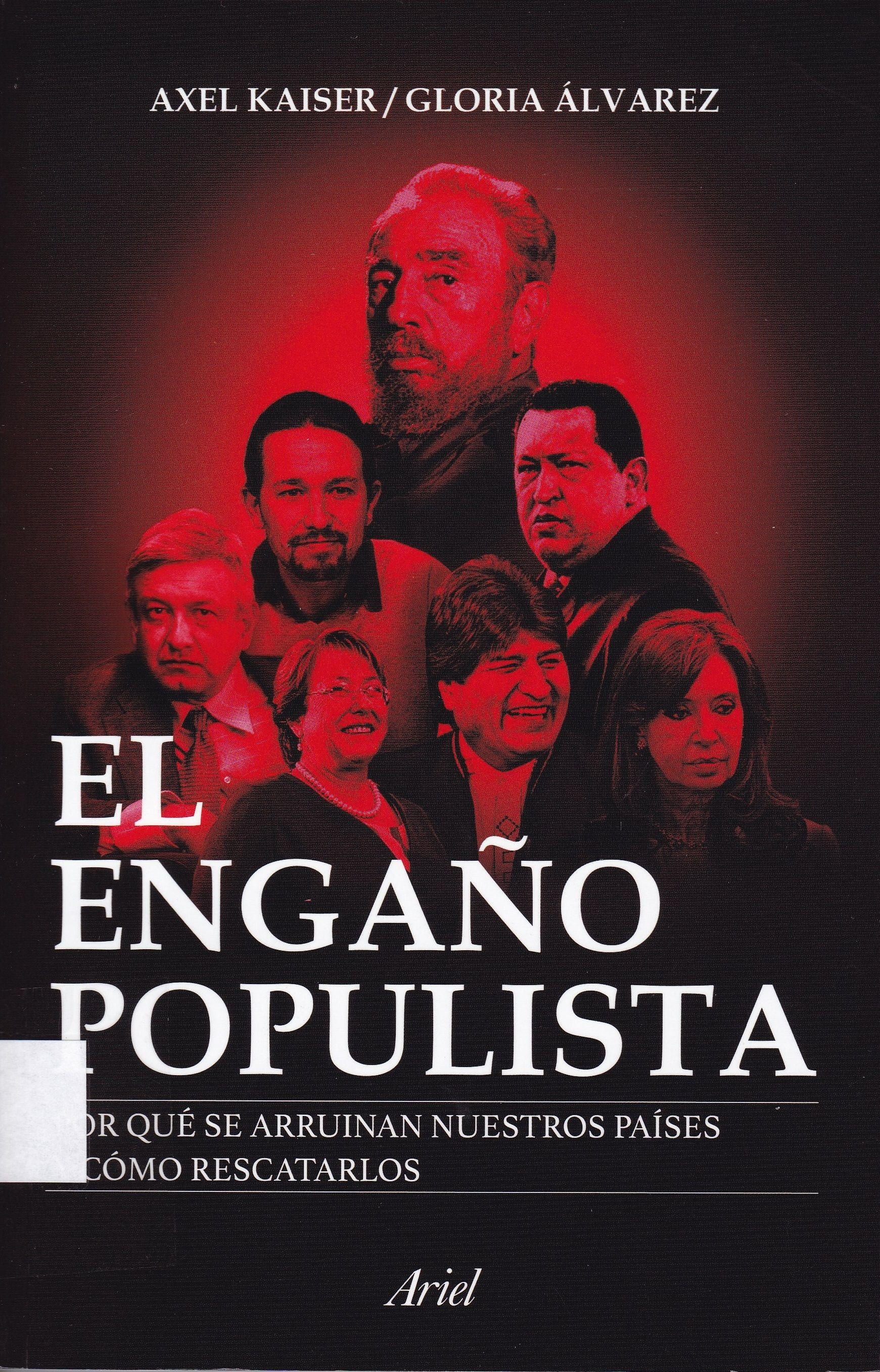 320.98 / K13 / El engaño populista : por qué se arruinan nuestros países y  cómo rescatarlos / Axel Kaiser y Gloria Álvarez