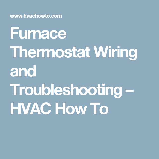 Furnace Thermostat Wiring And Troubleshooting  U2013 Hvac How
