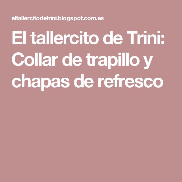 El tallercito de Trini: Collar de trapillo y chapas de refresco