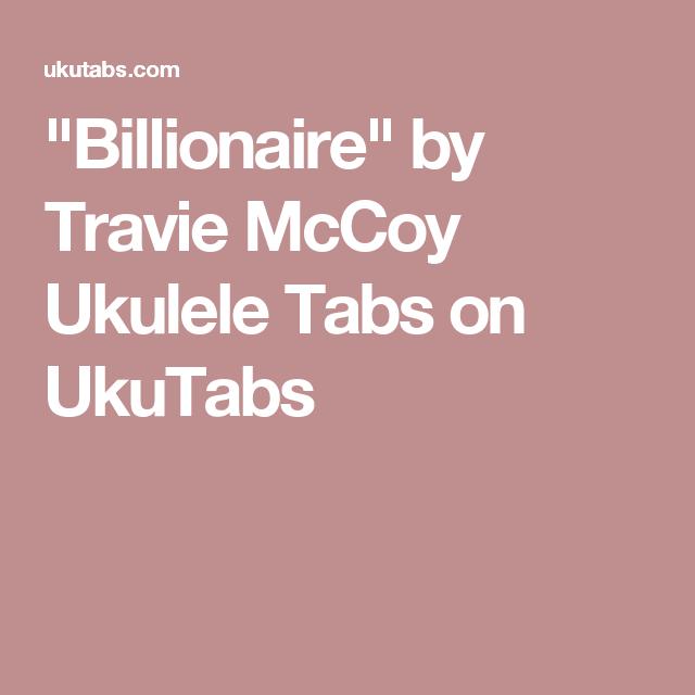 Billionaire By Travie Mccoy Ukulele Tabs On Ukutabs Musiclife