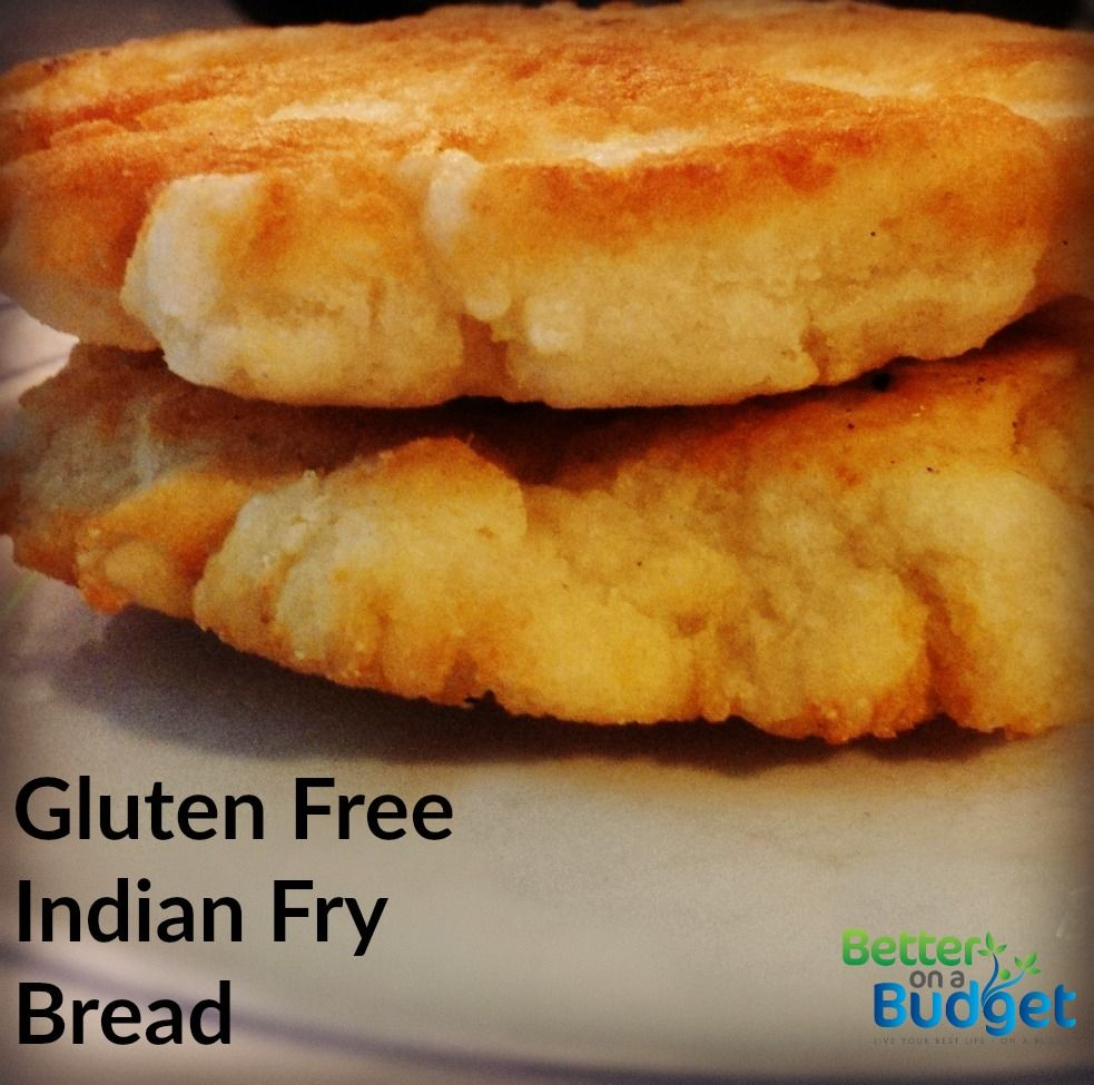 Gluten Free Indian Fry Bread For Navajo Tacos Better On A Budget Fry Bread Recipes Gluten Free Bakery