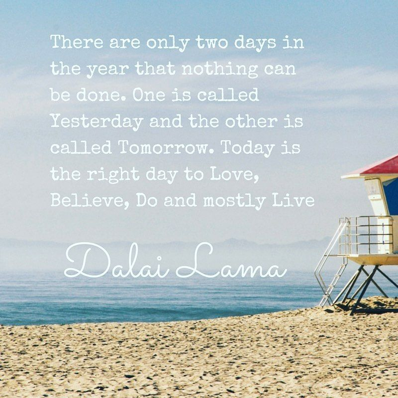 There are only two days in the year that nothing can be done. One is called Yesterday and the other...