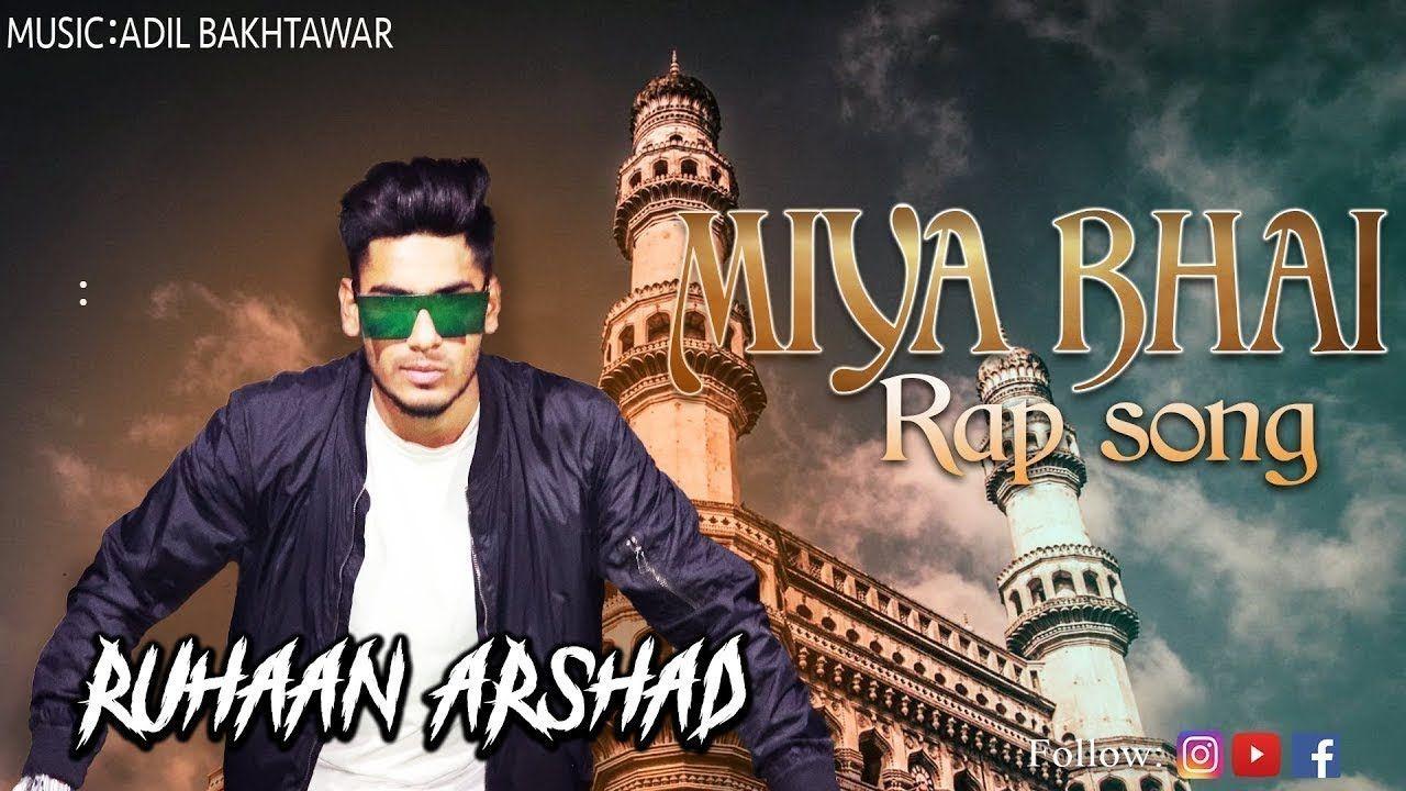 Miya Bhai Hyderabadi Rap Song Ruhaan Arshad Music Adil Bakhtawar Miya Bhai Hyderabadi Rap Song Ruhaan Arshad Mus Rap Songs New Song Download Mp3 Song