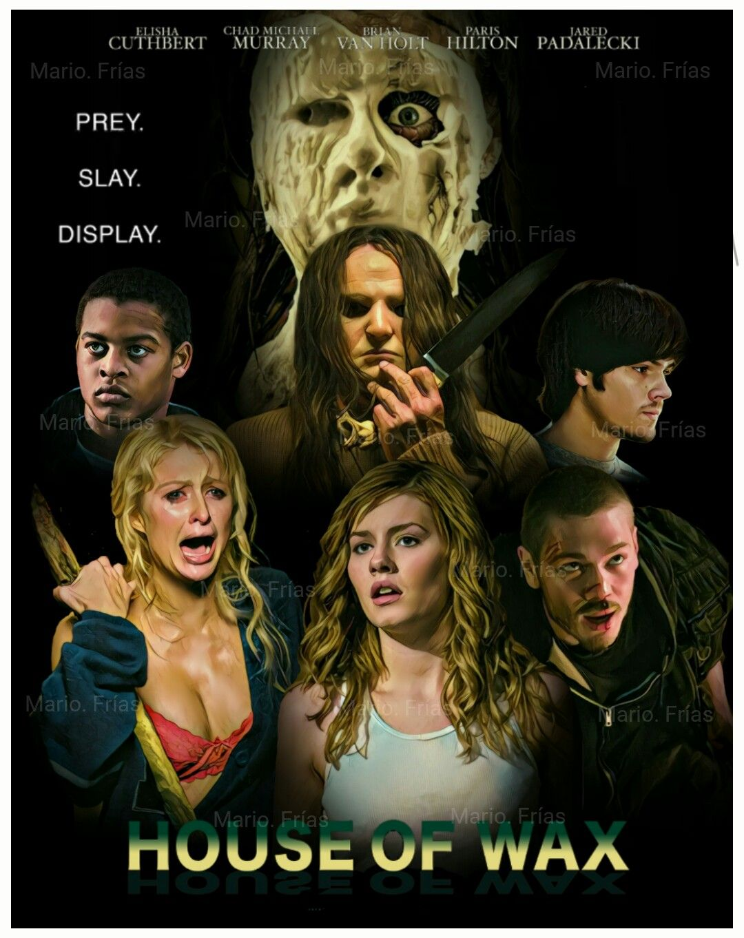 House Of Wax 2005 Edit By Mario Frias Classic Movie Posters Horror Movie Posters