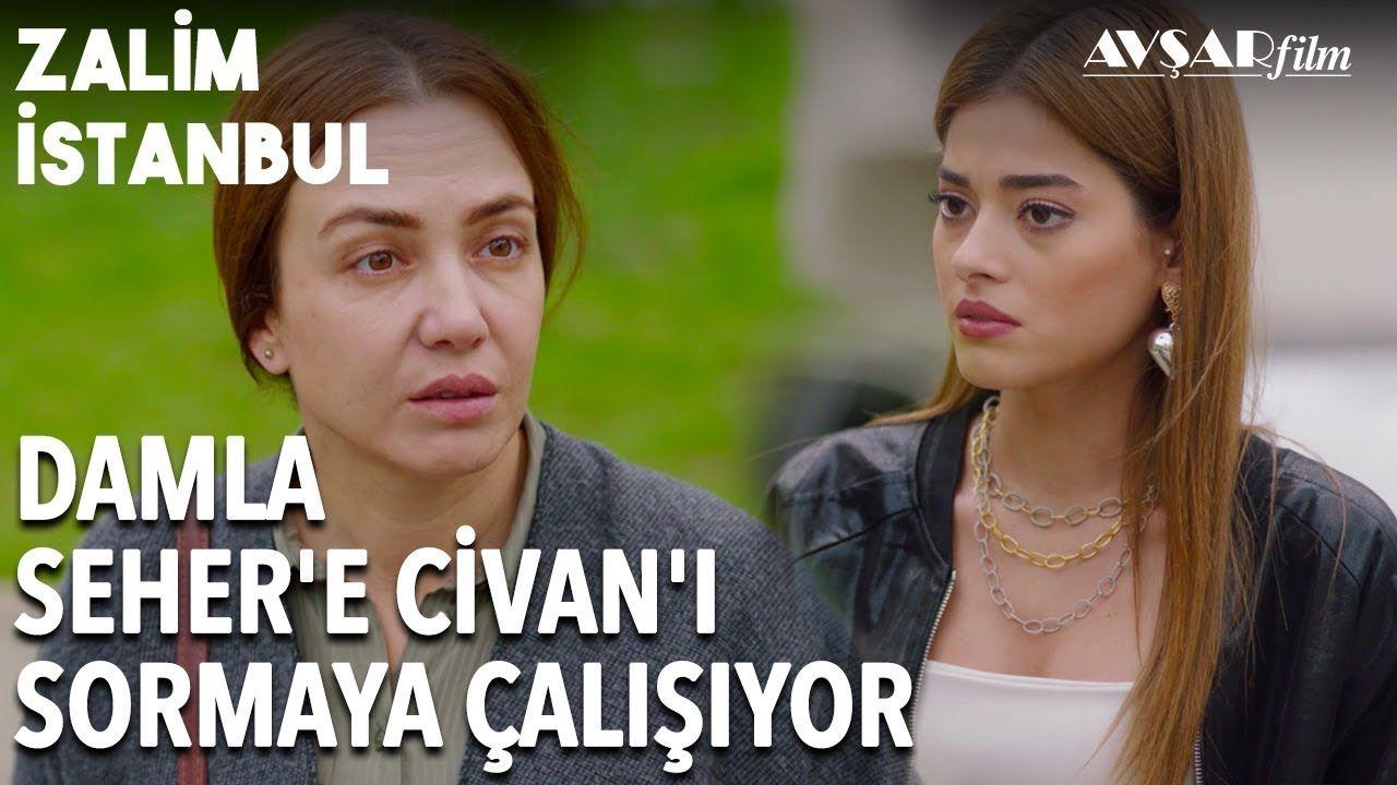 Damla Ve Seher In Komik Diyalogu Giden Var Mi Zalim Istanbul 17 Bo Komik Istanbul Youtube