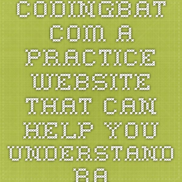 Codingbat com: A practice website that can help you