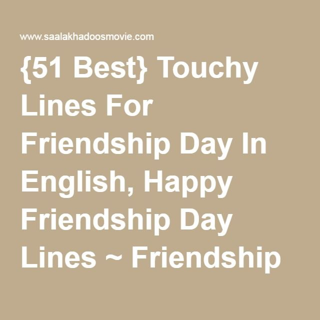 Best Friendship Quotes In English: {51 Best} Touchy Lines For Friendship Day In English