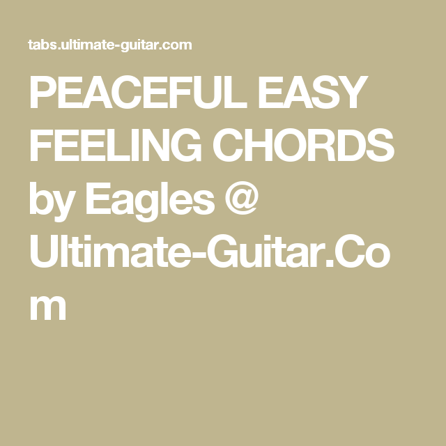 PEACEFUL EASY FEELING CHORDS by Eagles @ Ultimate-Guitar.Com | lyics ...