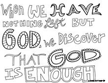 When we have nothing left but god, we discover that god is enough bible verse coloring pages kjv bible coloring pages for adults pdf religious quotes coloring pages