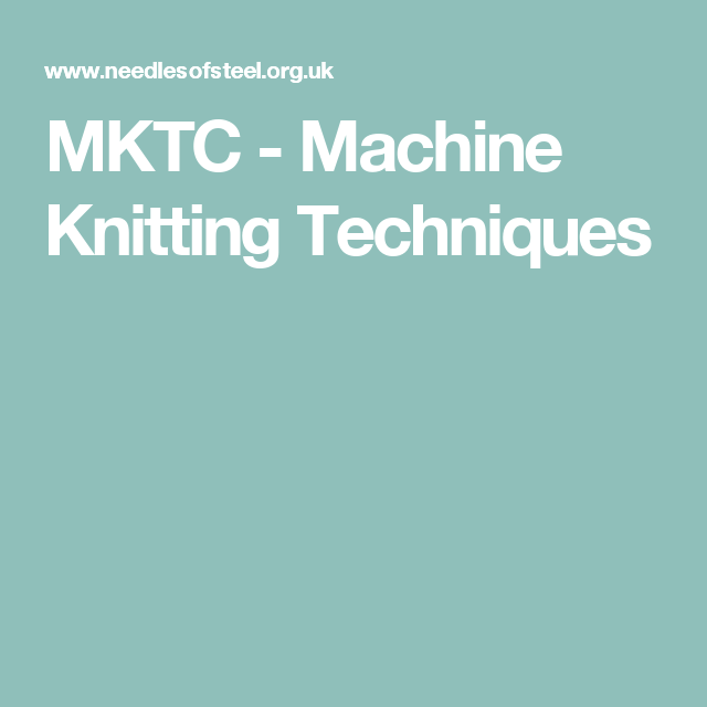 Links to a number of machine knitting techniques-MKTC - Machine ...