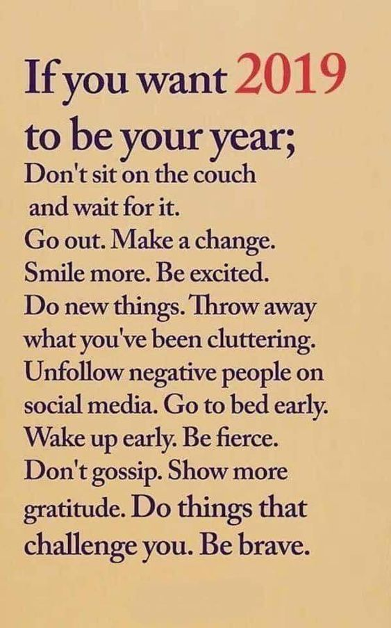 If you want 2019 to be your year