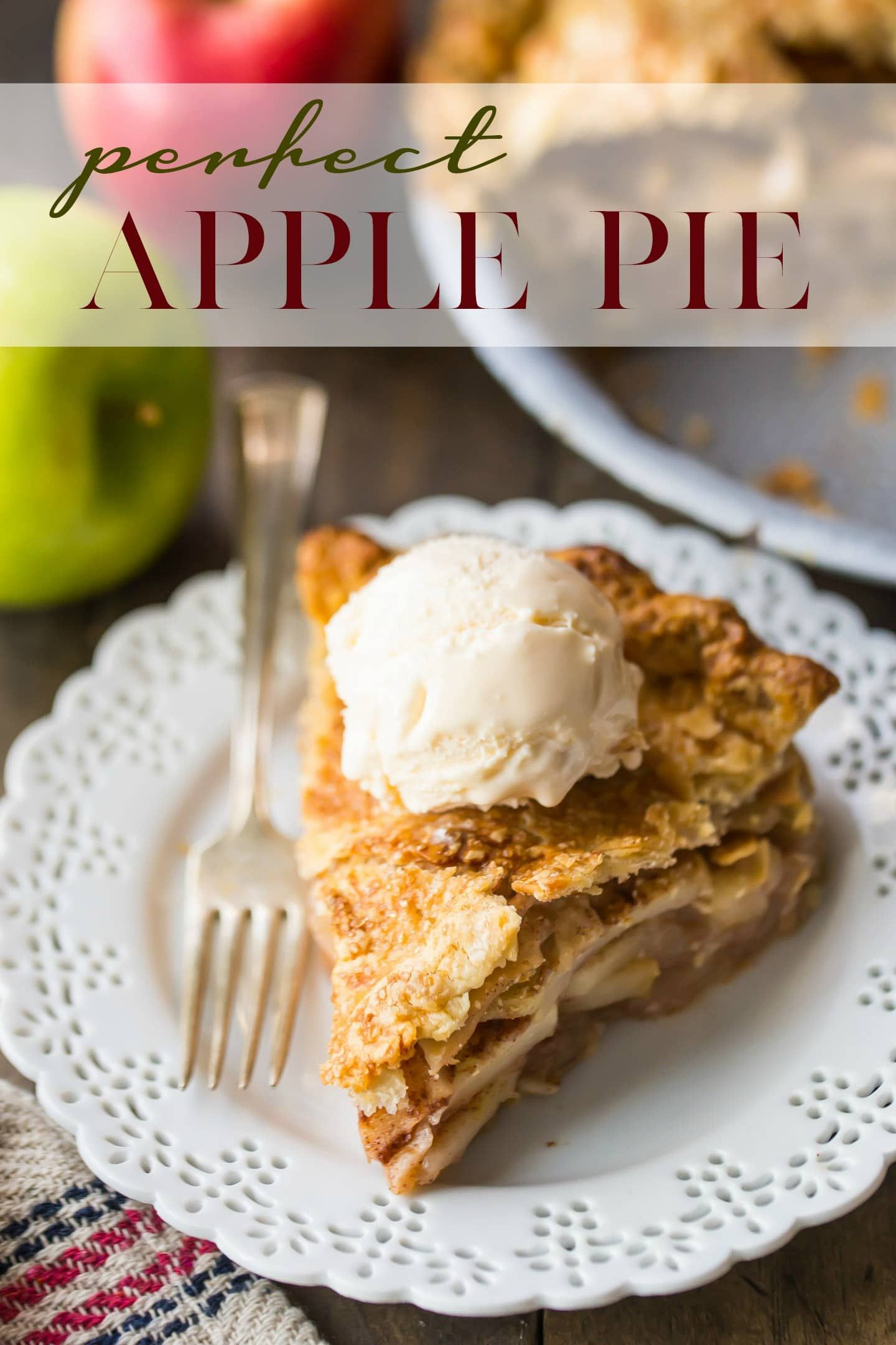 Perfect Apple Pie Tender Cinnamon Spiced Apples Baked In A Flaky