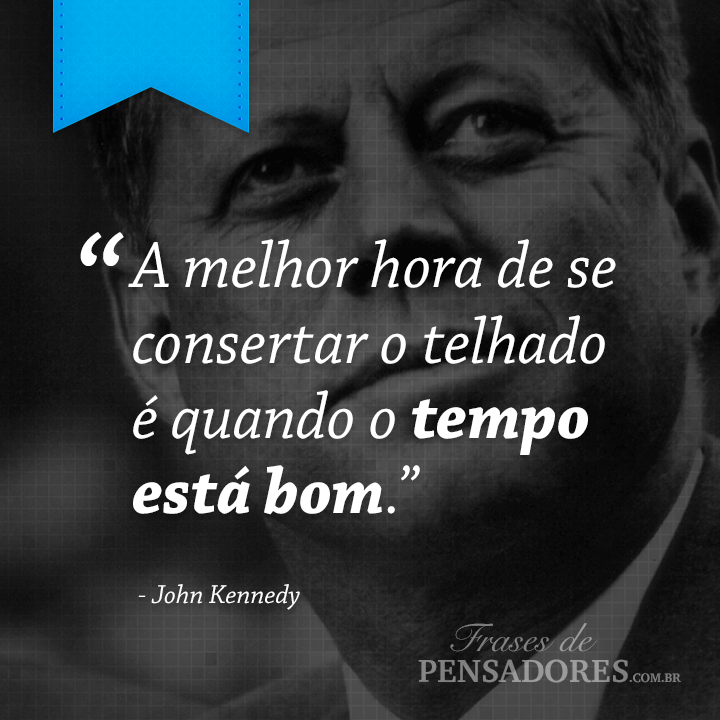 Frases De John Kennedy Postar No Facebook Poemas De