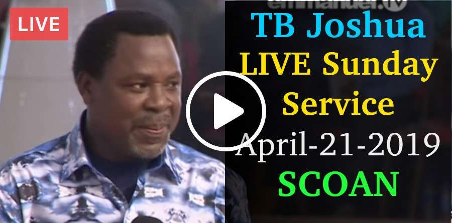 TB Joshua LIVE Sunday Service April-21-2019 At The SCOAN - Emmanuel