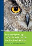 Perspectieven op ouder worden en de sociaal professionals -  Van Vliet, Joost (redacteur) -  plaats 416.8 # Psychologie van ouderen