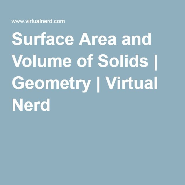 Surface Area and Volume of Solids | Geometry | Virtual Nerd