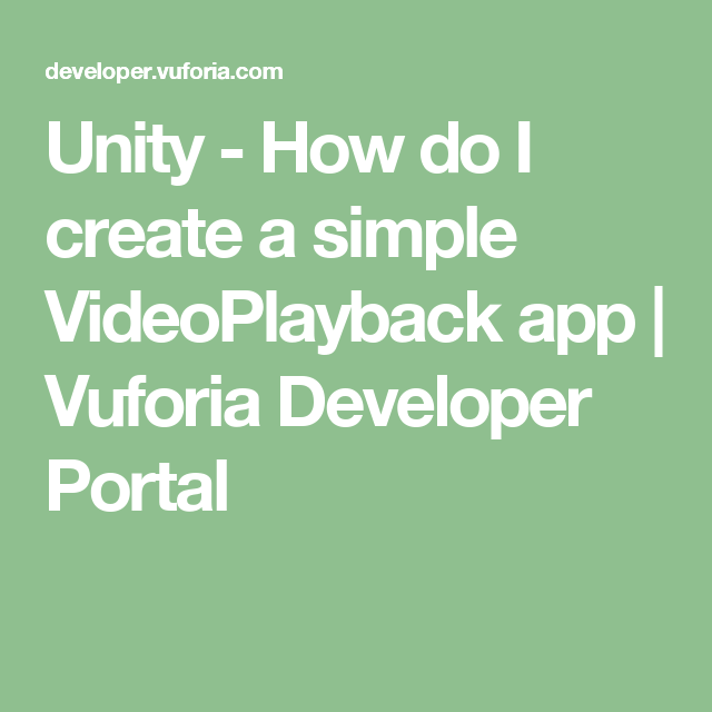 Unity - How do I create a simple VideoPlayback app | Vuforia