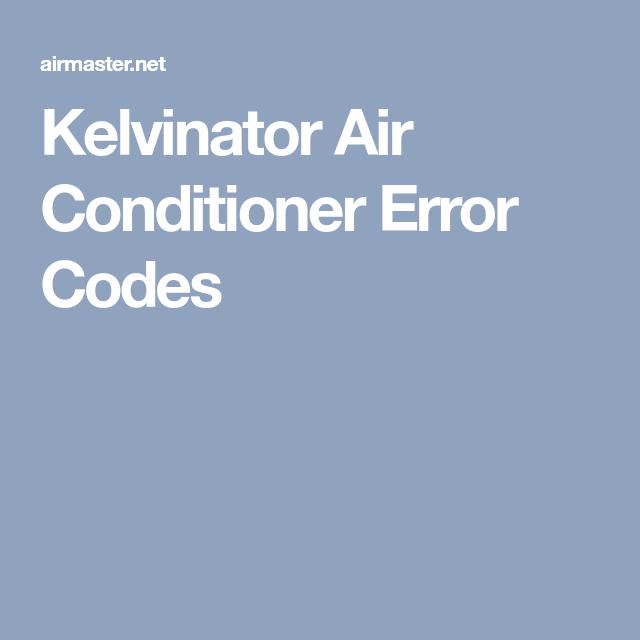 Kelvinator Air Conditioner Error Codes | AirMaster