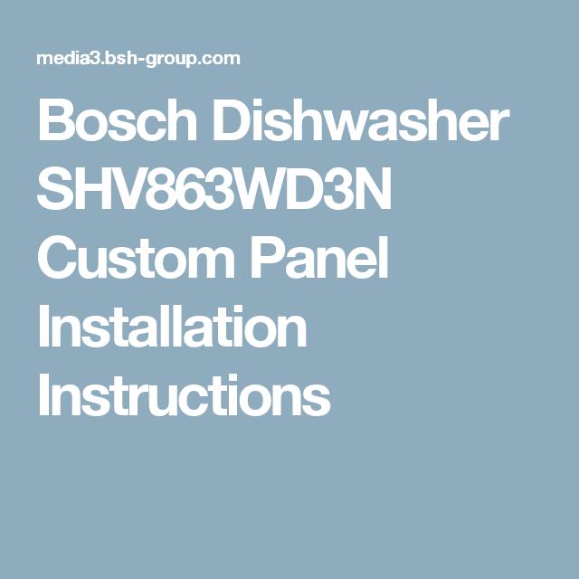Bosch Dishwasher Shv863wd3n Custom Panel Installation Instructions