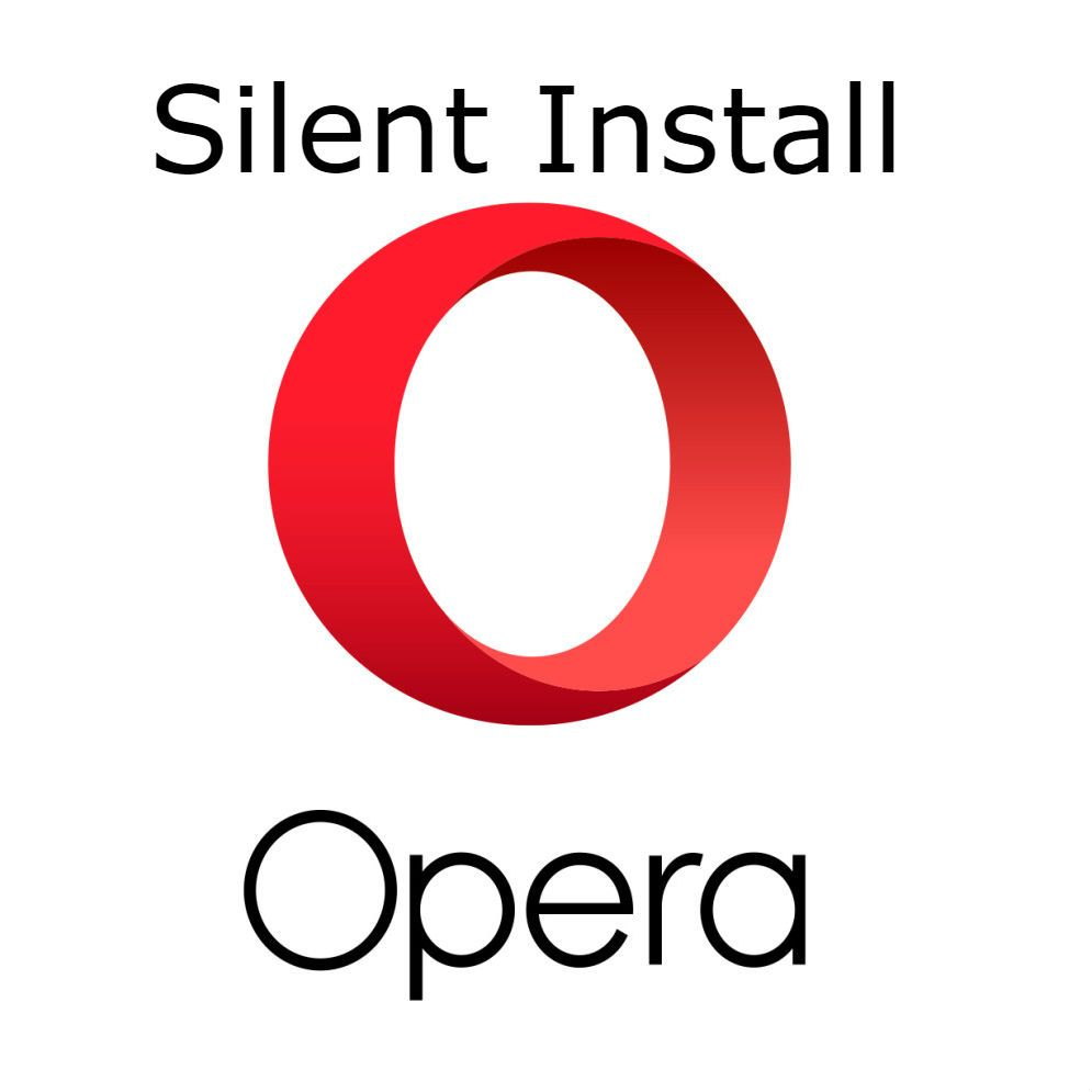 Next article will explain Opera silent install  Using both