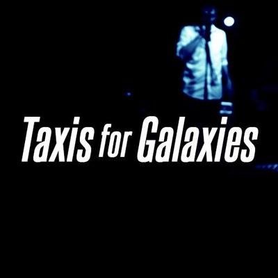 Taxis For Galaxies -Alt Rock-France